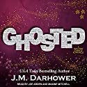 Ghosted Audiobook by J. M. Darhower Narrated by Maxine Mitchell, Joe Arden