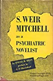 img - for S. Weir Mitchell as a psychiatric novelist; book / textbook / text book