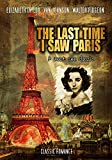 The Last Time I Saw Paris: Classic Elizabeth Taylor Romance