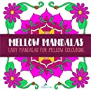 Mellow Mandalas: Easy Mandalas for Mellow Colouring (Relaxation & Antistress Coloring for Grown-Ups)