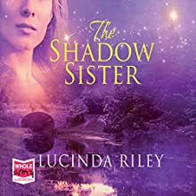 The Shadow Sister: The Seven Sisters, Book 3 Audiobook by Lucinda Riley Narrated by Jessica Preddy