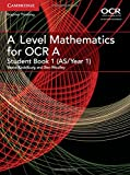 A Level Mathematics for OCR Student Book 1 (AS/Year 1) (AS/A Level Mathematics for OCR)