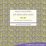 Ich kann dich sehen | Rainer Maria Rilke