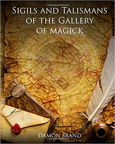 Sigils and Talismans of The Gallery of Magick: Printed Sigils and Talismans For Magickal Workers