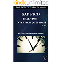 SAP FICO REAL TIME INTERVIEW QUESTIONS: Hands On Tips For Cracking The Interview