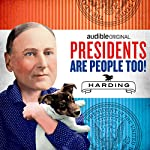 Ep. 2: Warren G. Harding (Presidents Are People Too) | Alexis Coe,Elliott Kalan,Jane Mayer,John Dean,Faith Salie,Paula Poundstone,Robert Krulwich