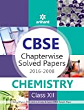CBSE Chapterwise Solved Paper 2016-2008  Chemistry for Class 12