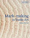 Mark Making In Textile Art