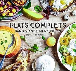 Amazon Com Plats Complets Sans Viande Ni Poissson Beaux