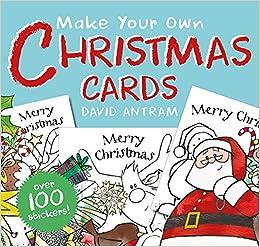 make your own christmas cards david antram 9781912006212 amazoncom books