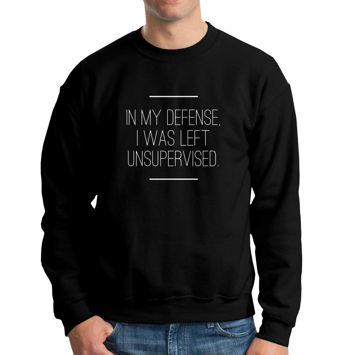 in My Defense I was Left Unsupervised Mens Crew Neck Hoodie Sweatshirt