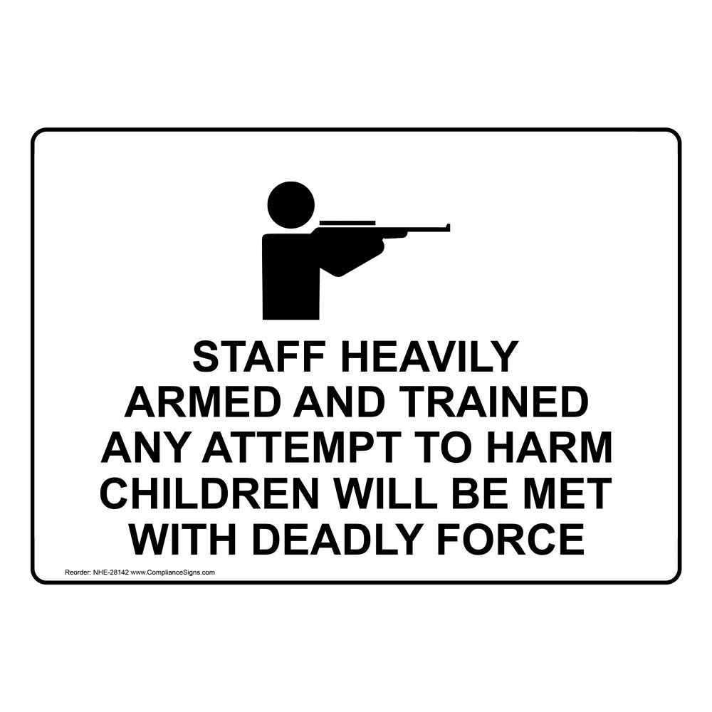 ComplianceSigns Aluminum Staff Heavily Armed And Trained Any
