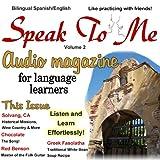 Speak to Me. A Fun Spanish/English Audio Magazine for Language Learners.