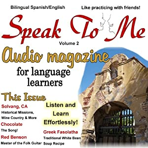 Speak to Me. A Fun Spanish/English Audio Magazine for Language Learners. Audiobook