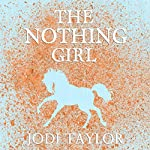 The Nothing Girl: The Frogmorton Farm Series, Book 1 | Jodi Taylor
