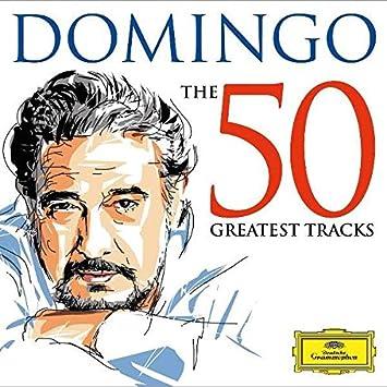 Domingo The 50 Greatest Tracks Placido Domingo Puccini Verdi