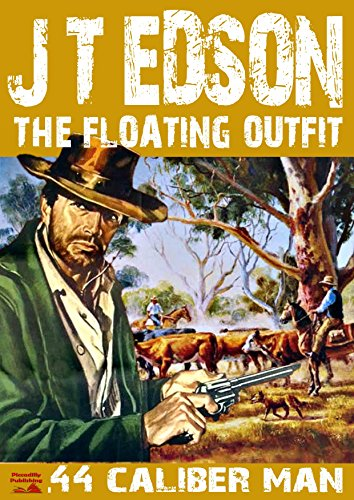 .44 Caliber Man (A Floating Outfit Western Book 2) ()