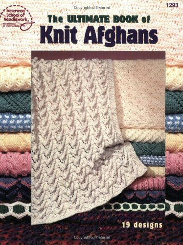 Afghan Book American Great (The Ultimate Book of Knit Afghans)