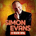 Simon Evans Live at the Theatre Royal | Simon Evans