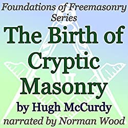 The Birth of Cryptic Masonry