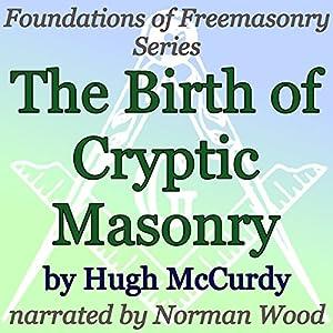 The Birth of Cryptic Masonry Audiobook