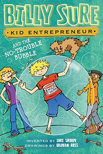 Billy Sure Kid Entrepreneur and the No-Trouble Bubble (5)