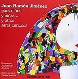 Juan Ram�n Jim�nez para ni�os y ni�as... y otros seres curiosos