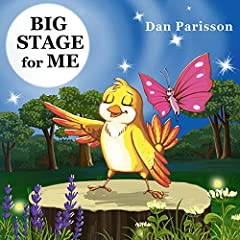 Big Stage for Me: Book about self-confidence and friendship. Great for learning to believe in yourself, and show empathy and support. Picture Books, Preschool Books, Ages 3-8, Baby Books, Kids Book.