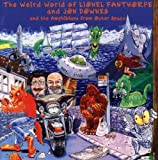 The Weird World of Lionel Fanthorpe and Jon Downes and the Amphibians from Outer Space by Lionel Fanthorpe, Jon Downes (2003-01-01)