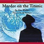 Murder on the Titanic | Jim Walker
