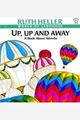 Up, Up and Away: A Book about Adverbs (World of Language) by Ruth Heller(1998-10-26) Paperback
