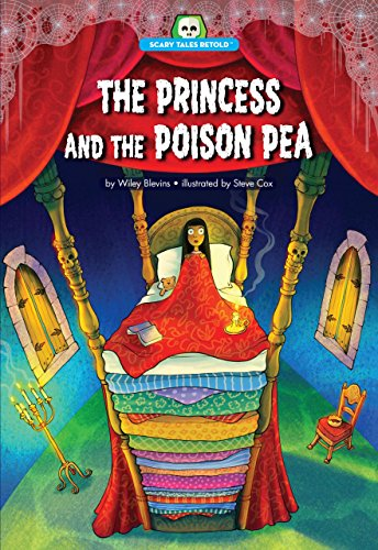 The Princess and the Poison Pea (Scary Tales Retold) -