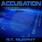 Accusation: The Criminogenic Trilogy, Book 1 | BT Murphy