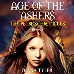 Age of the Ashers: The Petros Chronicles, Book 1 | Diana Tyler