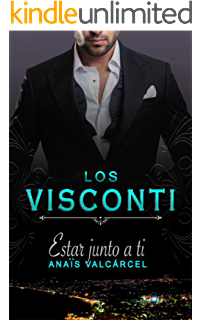 Estar junto a ti (Los Visconti) (Spanish Edition)