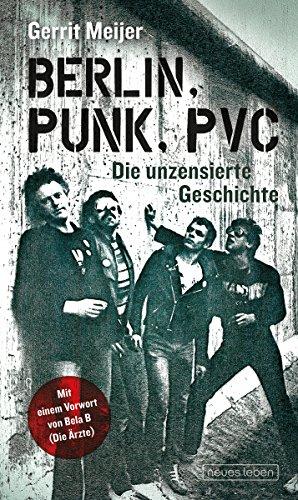 berlin-punk-pvc-die-unzensierte-geschichte-german-edition