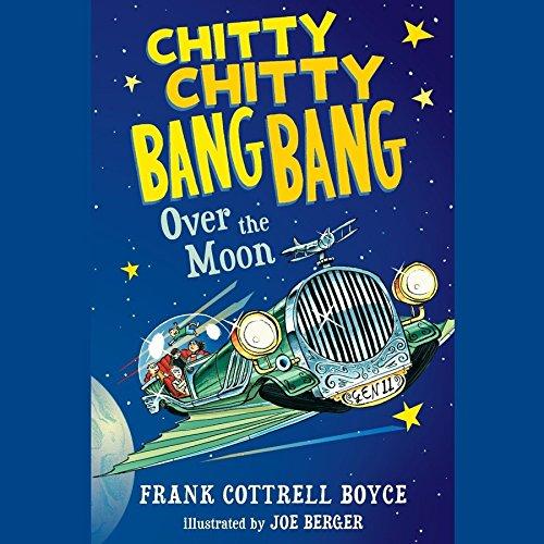 Chitty Chitty Bang Bang Over the Moon (Chitty Chitty Bang Bang series, Book 4) ebook
