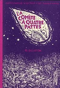 La comète à quatre pattes par Mattt Konture