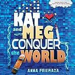 Kat and Meg Conquer the World   Anna Priemaza