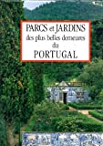 Parcs et jardins des plus belles demeures du Portugal