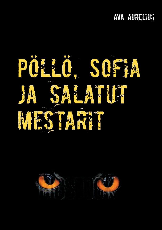 Pöllö, Sofia Ja Salatut Mestarit (Finnish Edition) pdf epub