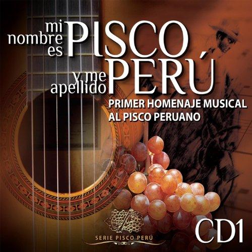 Amazon.com: Mi Nombre Es Pisco y Me Apellido Perú: Primer