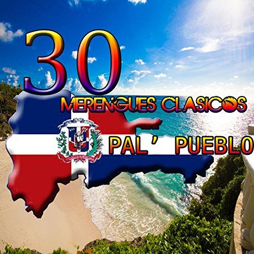 30 Merengues Clasicos Pal' Pueblo