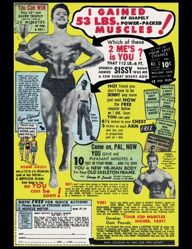 I Gained 53 LBS. of Shapely Power-Packed Muscles: Vintage Advertisement Cover On A Daily Planner Journal ~ 365 + Days Bullet Journaling Blank Notebook ... x 11 size, 380 pages + Blank Calendar + Index