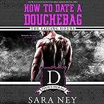 How to Date a Douchebag: The Failing Hours | Sara Ney