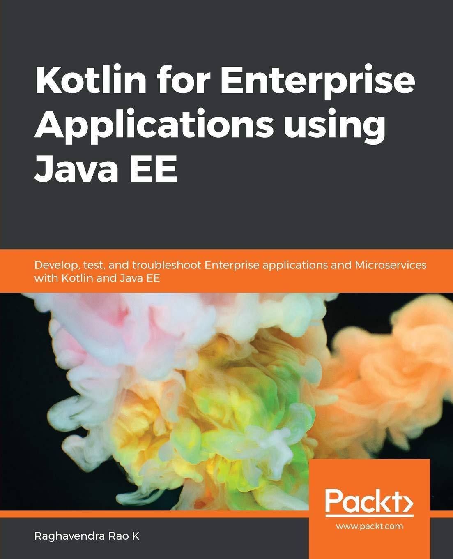 Kotlin for Enterprise Applications using Java EE: Develop