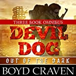 The Devil Dog Trilogy: Out of the Dark | Boyd Craven III