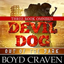 The Devil Dog Trilogy: Out of the Dark Audiobook by Boyd Craven III Narrated by Kevin Pierce
