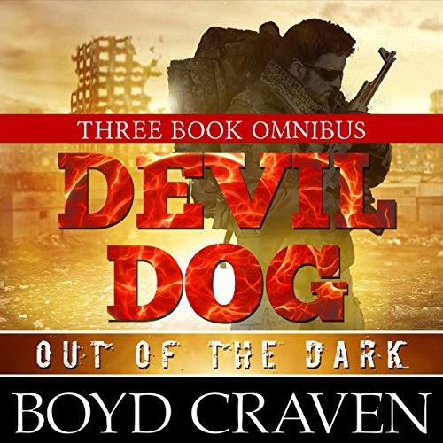 The Devil Dog Trilogy: Out of the Dark