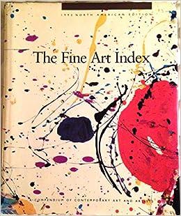 The Fine Art Index: A Compendium of Contemporary Art & Artists
